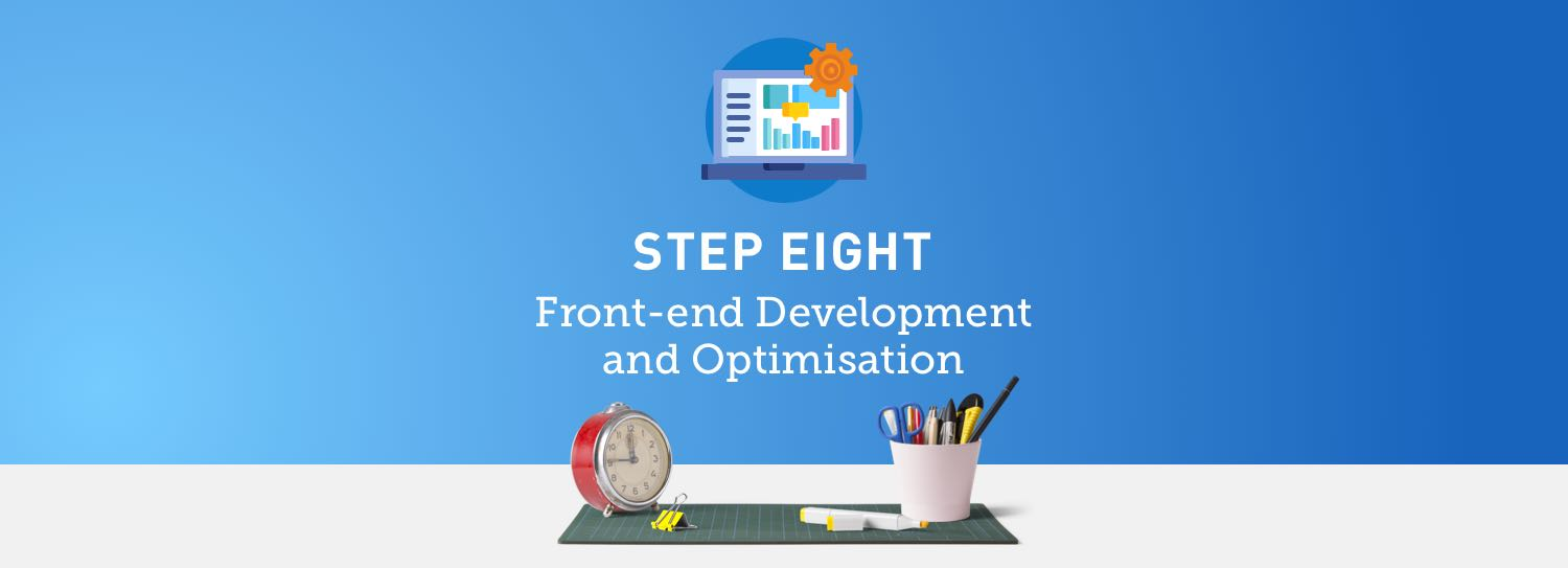 Website design process step eight: Front-end development and optimisation
