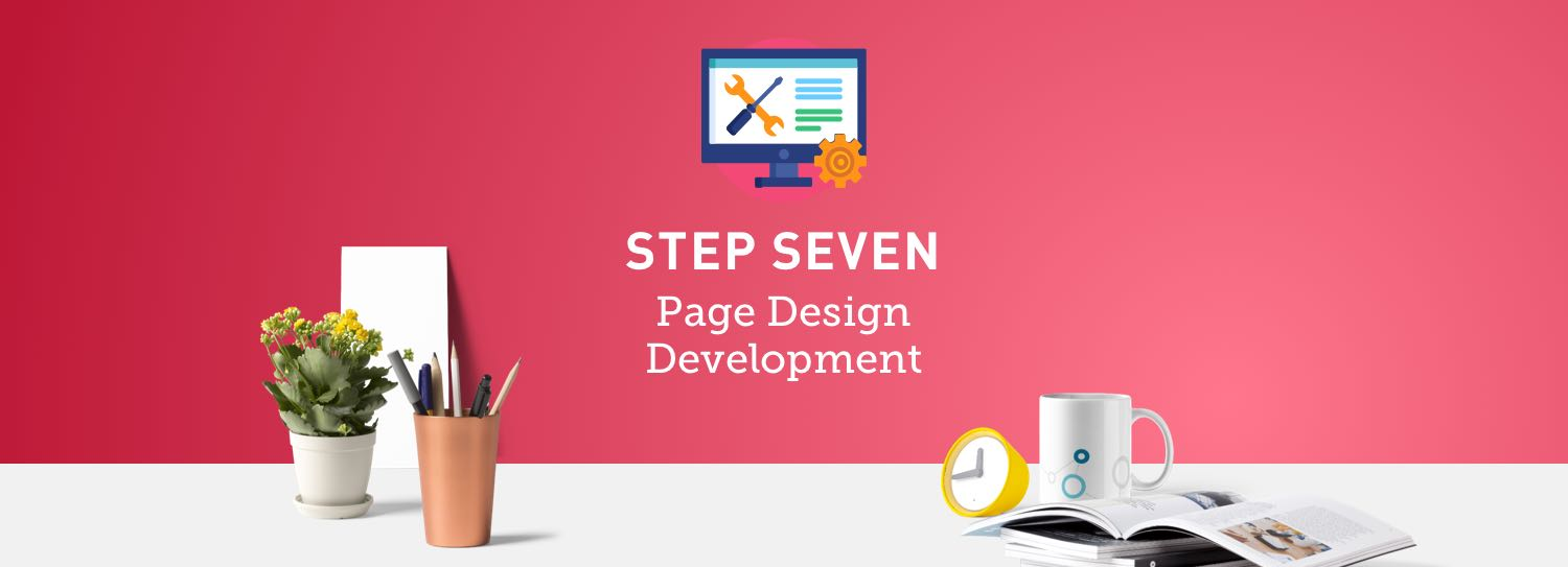 Website design process step seven: Page design development