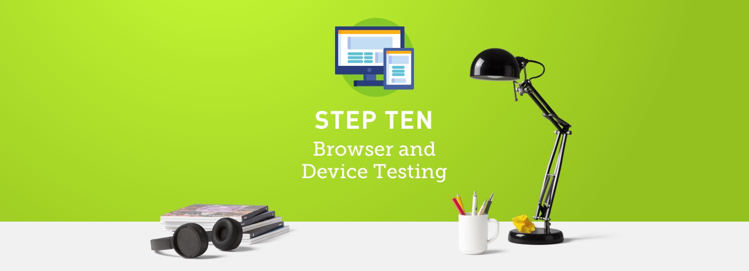 Website design process step ten: Browser and device testing